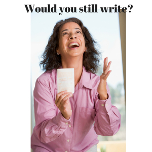 would you still write-